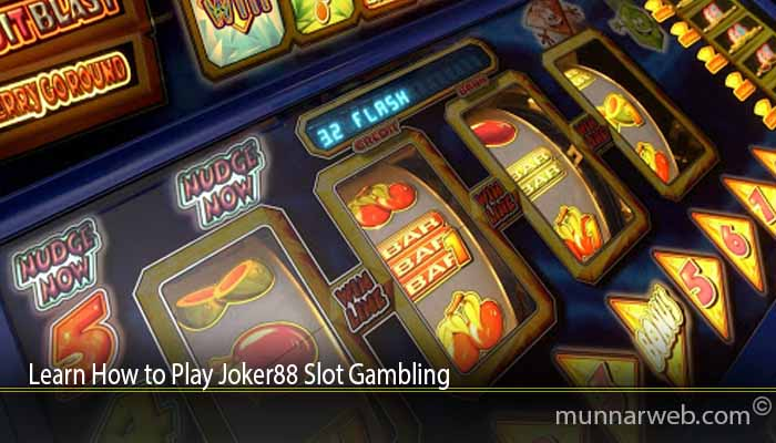 Learn How to Play Joker88 Slot Gambling