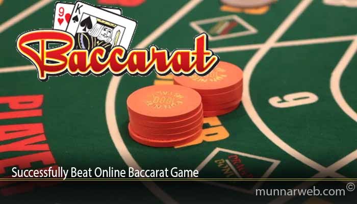 Successfully Beat Online Baccarat Game